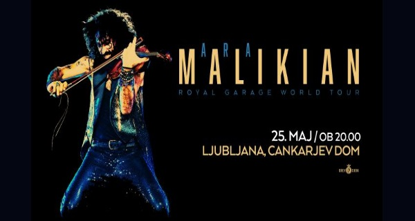 Vstopnice za Ara Malikian: Royal Garage World Tour, 25.05.2019 ob 20:00 v Gallusova dvorana/ Gallus Hall