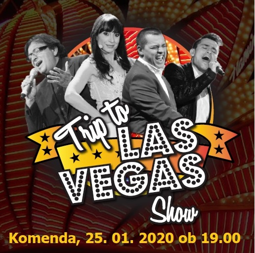 Tickets for Dobrodelni koncert: Trip to Las Vegas, 25.01.2020 um 19:00 at Športna dvorana Komenda