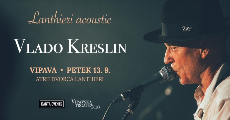 Tickets for Lanthieri acoustic - Vlado Kreslin, 13.09.2019 on the 21:00 at Atrij dvorca Lanthieri, Vipava