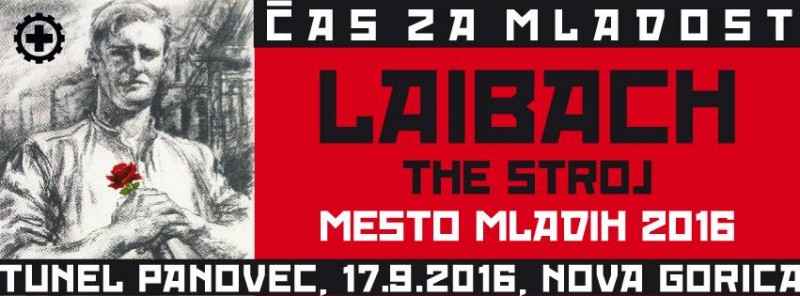 Tickets for Mesto mladih 2016: Koncert Laibach in The Stroj, 17.09.2016 on the 21:00 at Predor Panovec, Nova Gorica