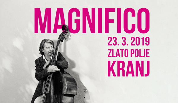 Tickets for MAGNIFICO, 23.03.2019 on the 21:00 at Športna dvorana Zlato Polje, Kranj