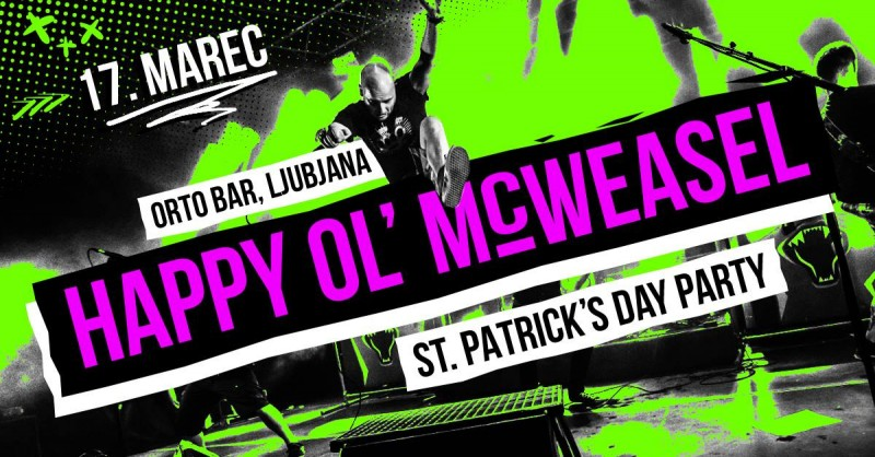 Vstopnice za St. Patrick's Day Party with Happy Ol' McWeasel, 17.03.2018 ob 22:00 v Orto Bar, Ljubljana