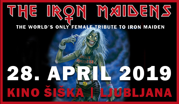 Vstopnice za THE IRON MAIDENS: The world's only female tribute to Iron Maiden, 28.04.2019 ob 19:30 v Kino Šiška, Ljubljana