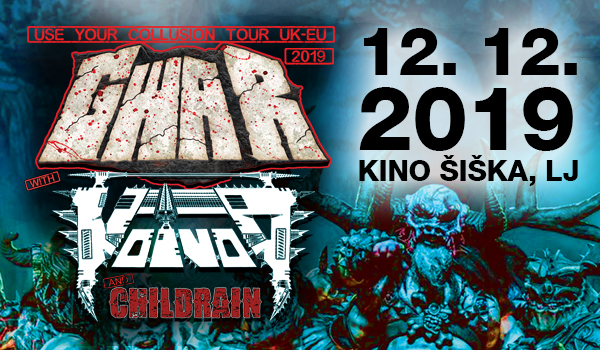 Tickets for GWAR - USE YOUR COLLUSION TOUR, Special support: VOIVOD & CHILDRAIN, 12.12.2019 on the 18:30 at Kino Šiška, Ljubljana